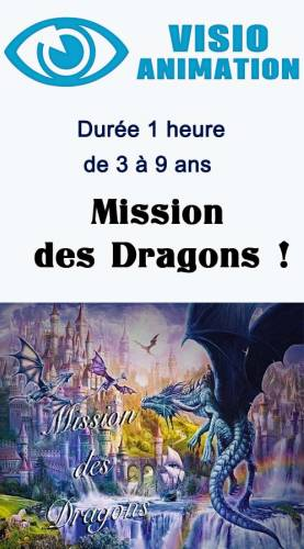 Animation enfant anniversaire Visio animation  3/9 ans  1 heure - Mission des Dragons Ribambelle