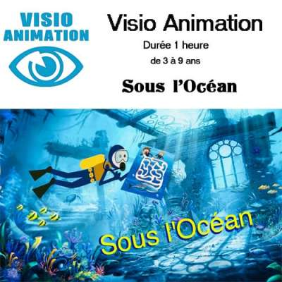 """Visio animation  3/8 ans  1 heure """"sous l 'océan"""" : animation pour vos enfants à la Ribambelle"""