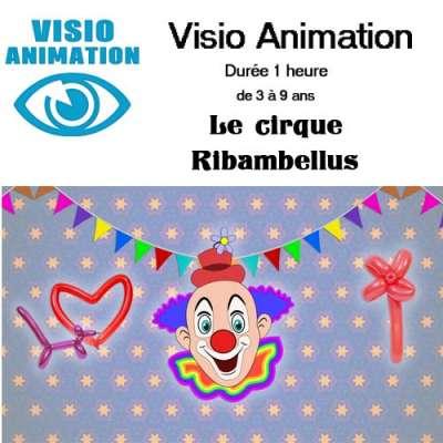 Visio animation  3/9 ans  1 heure cirque : animation pour vos enfants à la Ribambelle